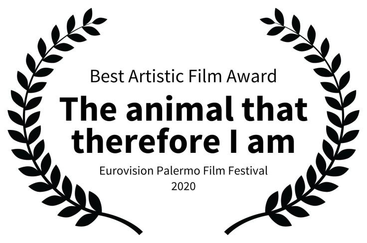 BestArtisticFilmAward-TheanimalthatthereforeIam-EurovisionPalermoFilmFestival2020
